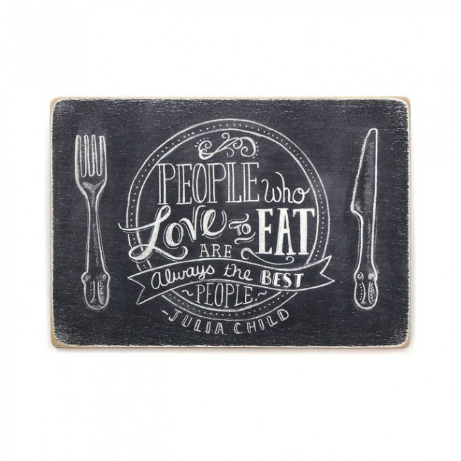 "Постер ""People who love to eat are always the best people"""