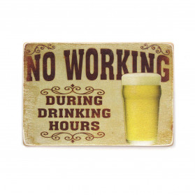 "Постер ""No working during drinking hours"""