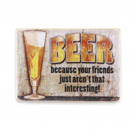 "Постер ""Beer. Because your friends just aren't that interesting"""