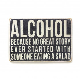 "Постер ""Alcohol. Because no great story ever started with someone eating a salad"""
