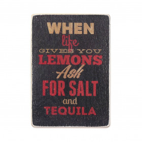 "Постер ""When life gives you lemons, ask for salt and tequila"""