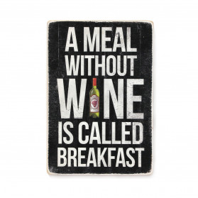 "Постер ""A meal without wine is called breakfast"""