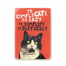 "Постер ""To complicate is easy to simplify is difficult"""