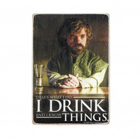 "Постер ""Game of Thrones. Tyrion Lannister. I drink and I know things"""