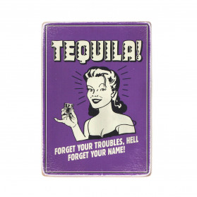 "Постер ""Tequila! Forget your troubles, hell forget your name"""