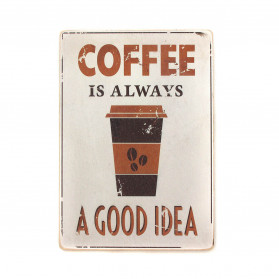 "Постер ""Coffee is always a good idea"""