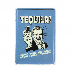 "Постер ""Tequila! Have you hugged your toilet today?"""