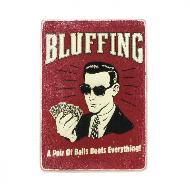 "Постер ""Bluffing! A pair of balls beats everything!"""