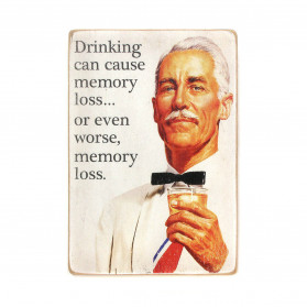 "Постер ""Drinking can cause memory loss… or even worse, memory loss"""